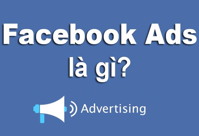 Facebook Ads - Tìm hiểu Facebook Ads là gì?