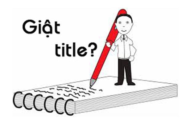 Giật Tít là gì? Ý nghĩa của ngôn từ Giật Tít như thế nào?