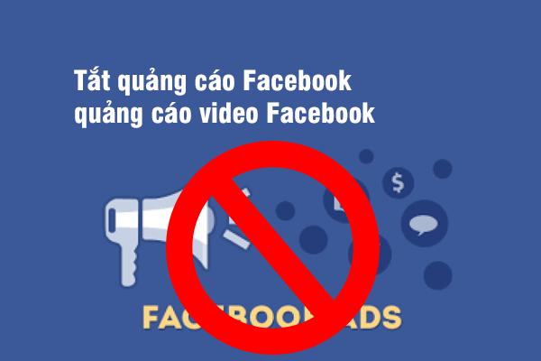 Hướng dẫn tắt quảng cáo Facebook từ A đến Z?