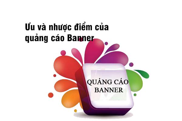 Ưu và nhược điểm của quảng cáo banner