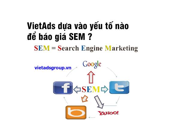 Tôi muốn hỏi Công Ty VietAds dựa vào những yếu tố nào để báo giá SEM?