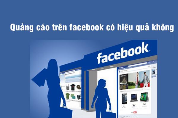 Quảng cáo trên Facebook có hiệu quả không?
