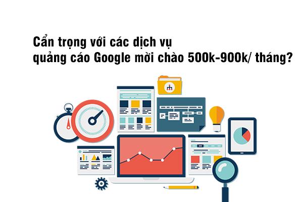 Cẩn thận quảng cáo Google mời chào 500k-900k/ tháng?