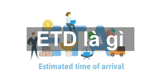 ETD là gì? Sử dụng ETD như nào? Vai trò và Ý nghĩa của ETD