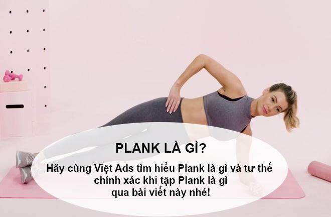 Plank là gì và tư thế chính xác khitập Plank là gì?