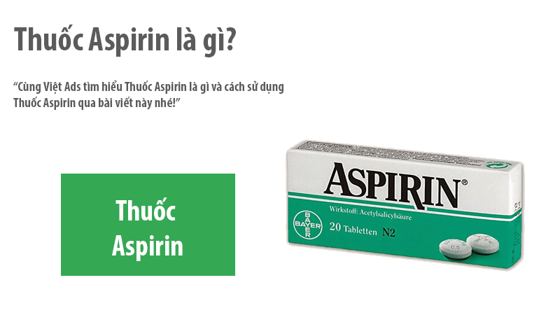 Thuốc Aspirin là gì và cách sử dụngThuốc Aspirin?
