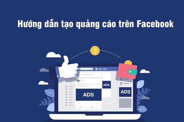 Hướng dẫn tạo quảng cáo trên Facebook