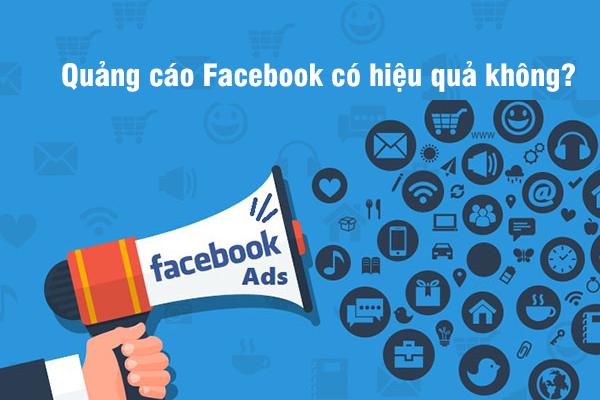 Quảng cáo Facebook có hiệu quả không?