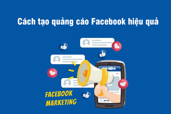 Cách tạo quảng cáo Facebook hiệu quả