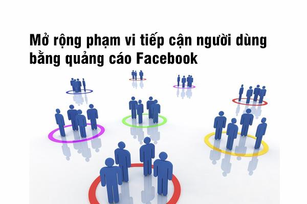 Mở rộng phạm vi tiếp cận người dùng bằng quảng cáo Facebook