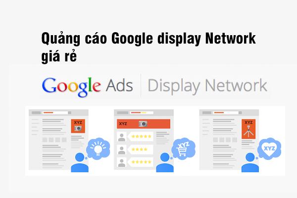 Quảng cáo Google display network GDN giá rẻ - tìm hiểu GDN?
