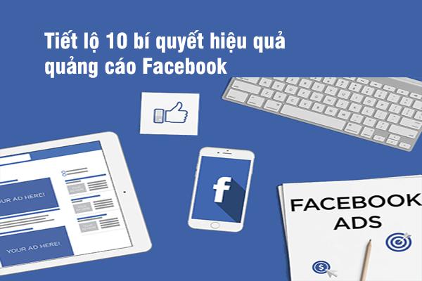 Tiết lộ 10 bí quyết hiệu quả quảng cáo Facebook