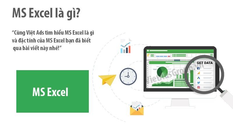 MS Excel là gì và đặc tính của MS Excel bạn đã biết?