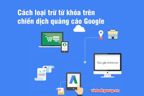 Cách loại trừ từ khóa trên chiến dịch quảng cáo Google