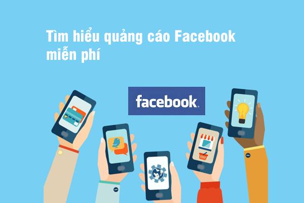 Tìm hiểu quảng cáo Facebook miễn phí