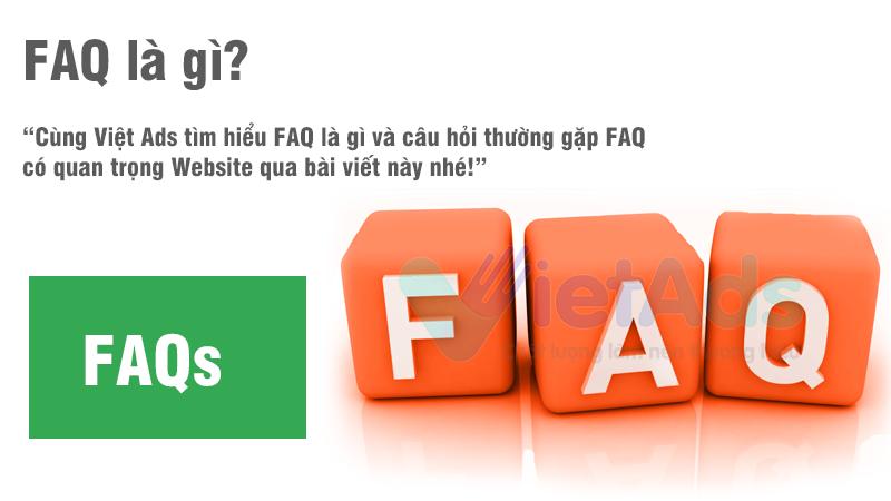 FAQ là gì và câu hỏi thường gặp FAQ có quan trọng Website?