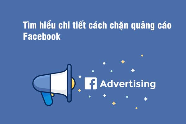 Tìm hiểu chi tiết cách chặn quảng cáo Facebook