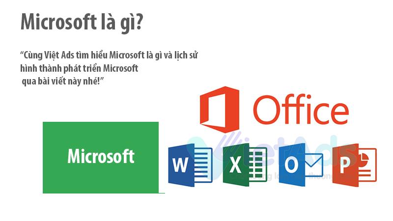 Microsoft là gì và lịch sử hình thành phát triển Microsoft?
