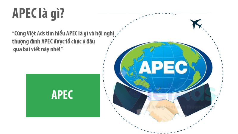 APEC là gì và hội nghị thượng đỉnh APEC tổ chức ở đâu?