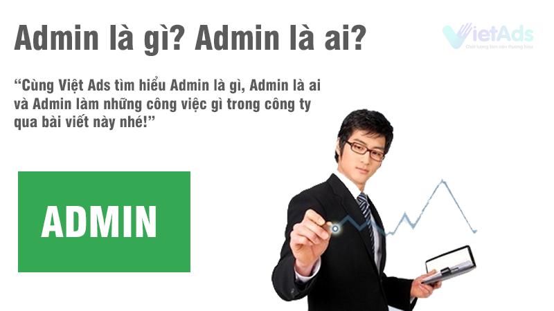 Admin là gì Admin là ai và Admin làm những công việc gì?