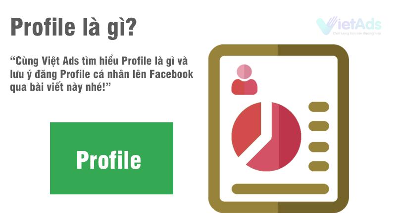 Profile là gì và lưu ý đăng Profile cá nhân lên Facebook