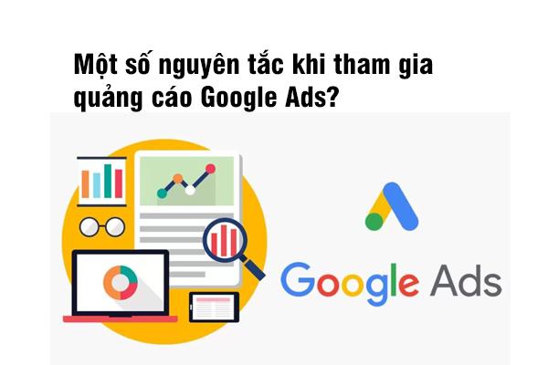Một số nguyên tắc khi tham gia quảng cáo Google Ads?