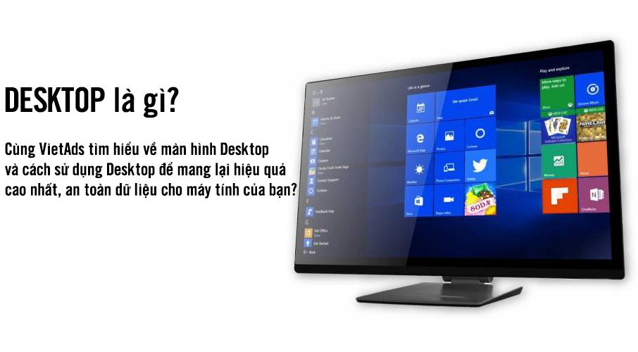 Desktop là gì? Các loại màn hình Desktop thông dụng hiện nay?