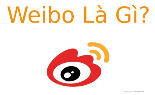 Weibo Là Gì? Tại sao người Trung Quốc chỉ sử dụng mỗi Weibo?
