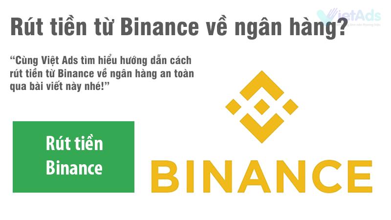 Hướng dẫn cách rút tiền từ Binance về ngân hàng an toàn nhất