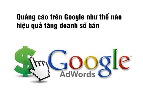 Quảng cáo trên Google như thế nào hiệu quả tăng doanh số bán