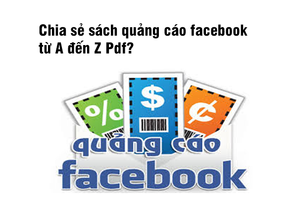 Chia sẻ sách quảng cáo facebook từ A đến Z Pdf?