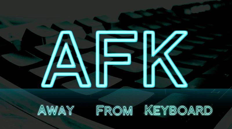AFK Là Gì? Tìm Hiểu Về AFK Là Gì?
