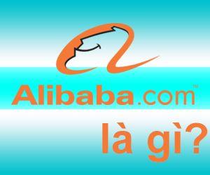 Alibaba Là Gì? Tìm Hiểu Về Alibaba Là Gì?