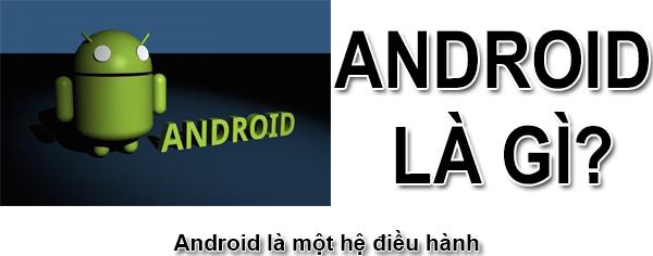 Android Là Gì? Tìm Hiểu Về Android Là Gì?