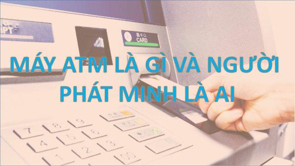 ATM Là Gì? Tìm Hiểu Về ATM Là Gì?