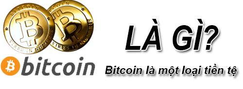 Bitcoin Là Gì? Khái Niệm Bitcoin Là Gì?