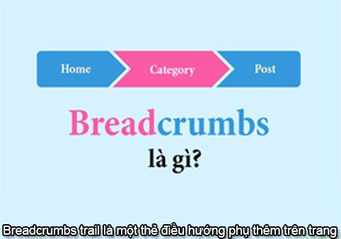 Breadcrumbs Là Gì? Tìm Hiểu Về Breadcrumbs Là Gì?
