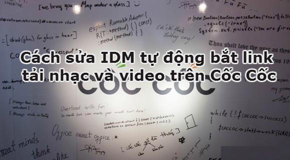 Cách sửa IDM tự động bắt link tải nhạc - video trên Cốc Cốc tốt nhất?