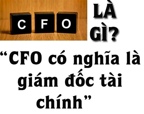 CFO Là Gì? Khái Niệm Là Gì?