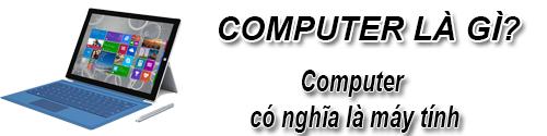 Computer Là Gì? Khái Niệm Computer Là Gì?