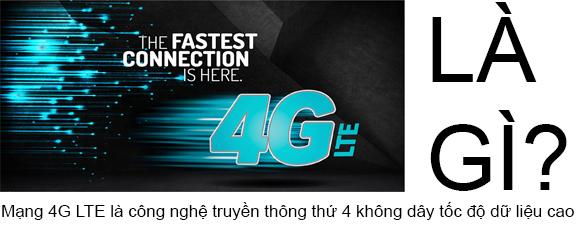 Công nghệ mạng 4G LTE Là Gì? Tìm Hiểu Về Công nghệ mạng 4G LTE Là Gì?