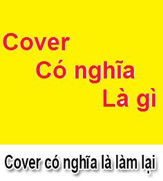Cover Là Gì? Khái Niệm Cover Là Gì?