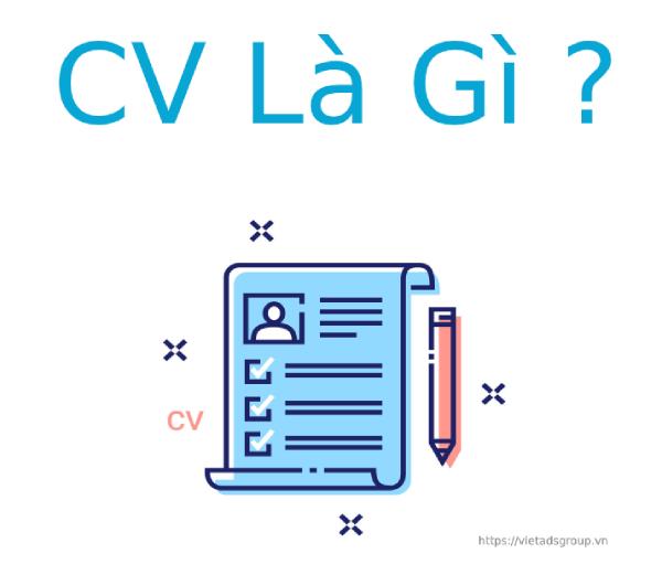 CV là gì? Nội dung cơ bản của CV