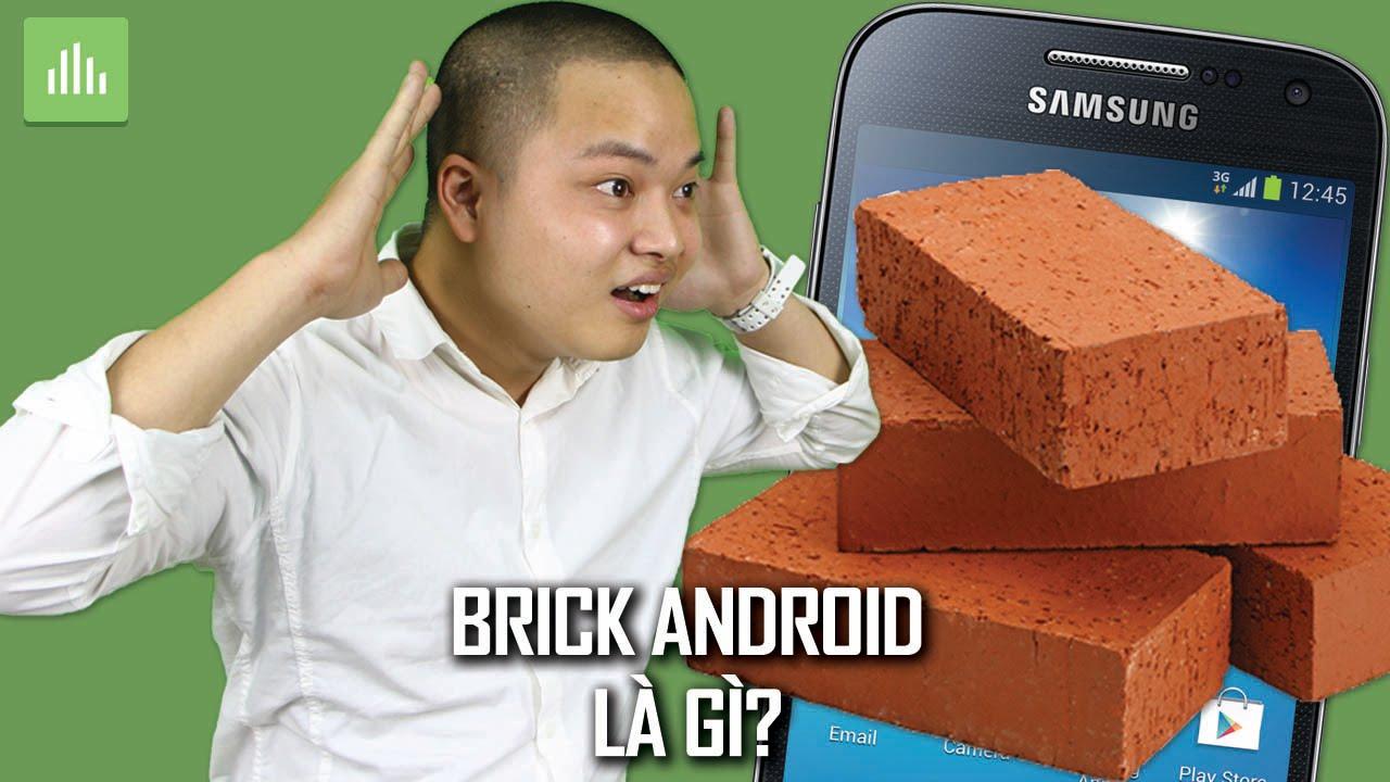 Điện thoại bị Brick là gì và làm gì khi điện thoại bị Brick?