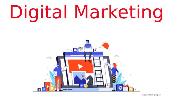 Digital Marketing là gì? Tìm hiểu về Digital Marketing