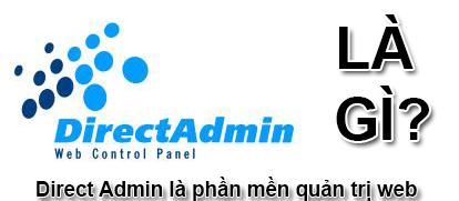 Direct Admin Là Gì? Khái Niệm Về Direct Admin Là Gì?