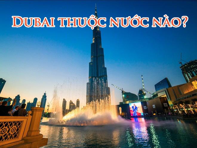 Dubai Là Gì? Tìm Hiểu Về Dubai Là Gì?