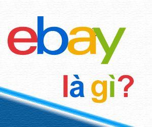 Ebay Là Gì? Tìm Hiểu Về Ebay Là Gì?
