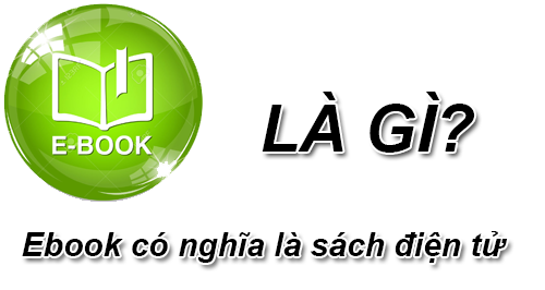 Ebook Là Gì? Khái Niệm Ebook Là Gì?