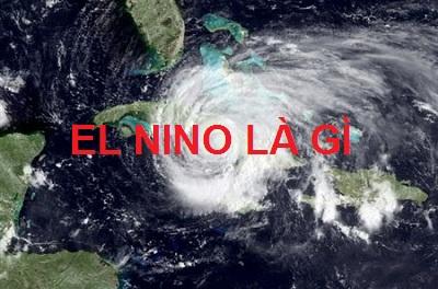 EL Nino Là Gì? Tìm Hiểu Về EL Nino Là Gì?